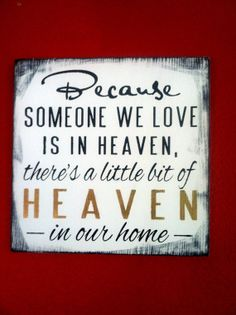 @Terri Werger i found it mom! Because Someone We Love Is In Heaven/ by InfiniteLoveDesign, $19.95