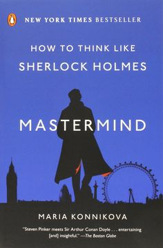 """""""Mastermind: How to Think Like Sherlock Holmes"""" by Maria Konnikova First one including mindfulness and cognitive science elements- this is how my obsession begun"""