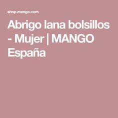 Abrigo lana bolsillos - Mujer | MANGO España