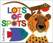 Lots of Spots by Lois Ehlert