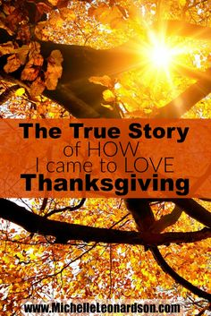 The True Story of How I Came to Love Thanksgiving | The Meaning of Thanksgiving