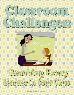 Classroom Challenges: Reaching Every Learner in Your Class.