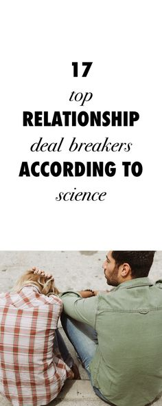 Here Are The Top Relationship Deal Breakers According To Science