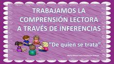 ¿De quién se trata? TRABAJAMOS LA COMPRENSIÓN LECTORA A TRAVÉS DE INFERENCIAS 1 - Orientación Andújar - Recursos Educativos