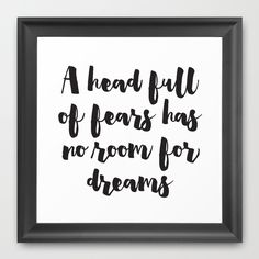 A head full of fears has no room for dreams Framed Art Print