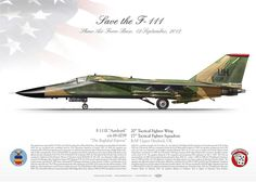 """UNITED STATES AIR FORCE  20th Tactical Fighter Wing . 77th Tactical Fighter Squadron . RAF Upper Heyford, England """"Save the F-111"""" Shaw Air Force Base. 12 September, 2012. my painting"""