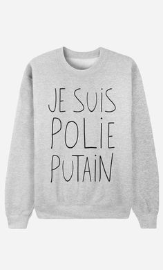 "Sweat Je suis polie Putain ""Im fucking polite"" Sweat Shirt, Tee Shirts, Sweat Gris, Look Plus Size, Look Girl, Mode Blog, Mode Inspiration, Mode Style, Pulls"