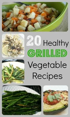 20 Healthy and Delicious Grilled Vegetable Recipes that taste amazing for Spring and Summer!