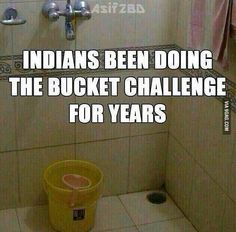Indians been doing the Bucket Challenge for years. @Purll25 || Desi memes