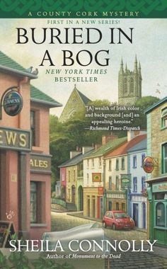 National bestselling and Agatha Award-nominated author Sheila Connolly introduces a brand-new series set in a small village in County Cork, Ireland, where buried...