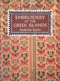 Embroidery of the Greek Islands and Epirus by Roderick Taylor Folk Embroidery, Cross Stitch Embroidery, Embroidery Patterns, Cross Stitch Patterns, Greek Pattern, Textiles, Greek Islands, Book Club Books, Cross Stitching