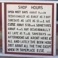 I should put this on my office door - this is about how hard it is to keep up with my hours!