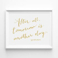 After all, tomorrow is another day, Scarlett O'Hara, Gone with the Wind, Nursery Decor, Typographic Print, Word Art, Wall Quote, Gold, White