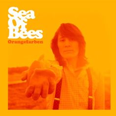 Sea Of Bees Announces New Album 'Orangefarben' Released April 9th 2012