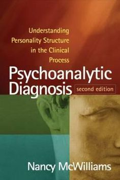 Psychoanalytic Diagnosis (Second Edition) by Nancy McWilliams