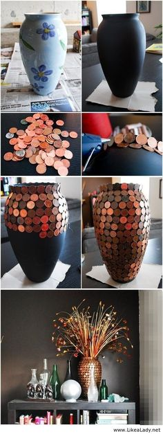 DIY Penny vase - buy vase from the thrift store and hot glue pennies starting from the top to the bottom. ---- Pinner: This is also fun to do with waterproof silicone glue, on a bowling ball for garden art! Keeps slugs away too
