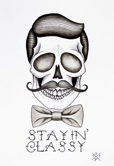 I love mustaches, skulls, and describing myself as classy (when I'm clearly not); this is perfection.