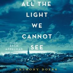 All the Light We Cannot See Audiobook Review – Worth The Listen? | Audiobook Jungle - Audiobook Reviews In All Genres