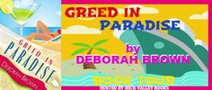LibriAmoriMiei: Review & Giveaway: Greed in Paradise