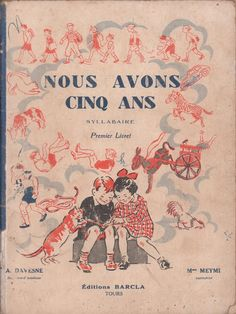 Davesne, Meymi, Nous avons cinq ans, Syllabaire livret 1 (1961) List Maker, Local Library, Early Readers, Teaching Activities, Old Books, Sweet Memories, Book Crafts, Book Lists, Reading