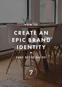 4 Steps for an Epic Brand Identity + A Free Style Guide
