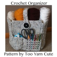 Ravelry: Crocheted Organizer Bag pattern by Too Yarn Cute..............  and this thing is way tooooooooooo cute! omg i am going to have to make one of these for my mom, aunts, boyfriend and all of my friends who crochet!!!!!!!!!!!!!!!!!!!!!!1