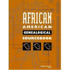 African American Genealogical Sourcebook   byGale Research Inc,Paula K. Byers