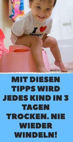 With these tips, every child gets dry in 3 days.- Mit diesen Tipps wird jedes Kind in 3 Tagen trocken. With these tips, every child gets dry in 3 days. No more diapers! Parenting Advice, Kids And Parenting, Parenting Quotes, Baby Care Tips, Third Baby, Baby List, After Baby, Baby Hacks, Baby Feeding