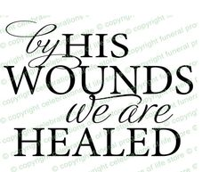 Bible Scripture Verses : By His Wounds We Are Healed Elegant Title