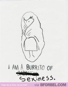 16 Days of Birthday Pins @Allison j.d.m Johnson . We are no longer burritos of sadness, but burritos of sexiness hahaha