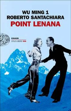 Aspettando Point Lenana: Wu Ming 1, Roberto Santachiara, Point Lenana, Stile Libero Big
