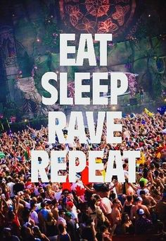 Eat Sleep Rave Repeat This board is for all #EDMSongs Lovers who dig cool stuff that other fans could appreciate. Feel free to Post or Comment and Share this Pin! #ViralAnimal #EDM #TopEDM #TopEDMSongs Go Here for more EDM Music: http://www.viralanimal.com