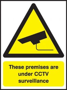These Premises are Under CCTV security sign