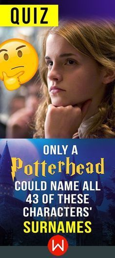 Who was that again? HP trivia quiz. You can't call yourself a Harry Potter fan if you don't know these HP surnames. Harry Potter Quiz. Test yourself! Hermione Granger, Luna Lovegood, Ron Weasley...and what about the other characters? Let's see how much do you really know Harry Potter.