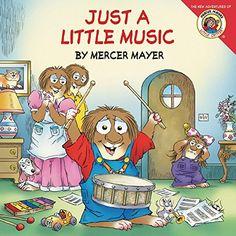 Little Critter: Just a Little Music by Mercer Mayer http://www.amazon.com/dp/0060539623/ref=cm_sw_r_pi_dp_Fjktxb1XZPRYJ