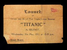 Titanic Launch Ticket  This is a very rare ticket for the launching of the R.M.S. Titanic, from Belfast, dated Wednesday, May 31, 1911 at 12:15 p.m.