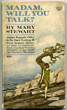 Madam, Will You Talk?: Mary Stewart: terrific mystery: I always picture Cary Grant and Audrey Hepburn in the leads when I read it