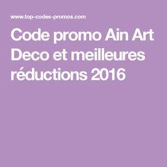 Code promo Ain Art Deco et meilleures réductions 2016