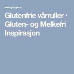 Glutenfrie vårruller • Gluten- og Melkefri Inspirasjon