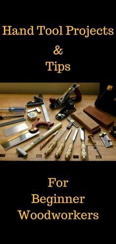 Hand Too Projects and Tips for Beginner Woodworkers vid.staged.com/0Rit ?utm_content=buffer0ee5e&utm_medium=social&utm_source=pinterest.com&utm_campaign=buffer