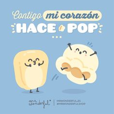 With you my heart goes POP 🍿💥 Funny Love, Cute Love, Love You, Cute Quotes, Funny Quotes, Simpsons Frases, Ex Amor, Love Phrases, Spanish Memes