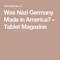 Was Nazi Germany Made in America? Slavery In The Usa, New York Summer, Made In America, Germany, Magazine, Deutsch, Magazines, Warehouse, Newspaper