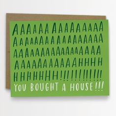 Aaaaaahhh! You Bought a House Card