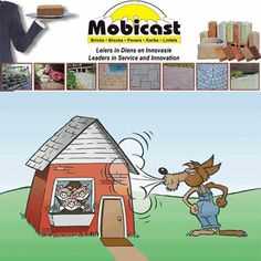Shame poor old Mr. Wolf, clearly he doesn't know that the three little pigs bought their bricks from Mobicast ( Bricks, Blocks, Pavers and Kerbs ).  Why don't you head down to Mobicast for our largest range of bricks, paving and retaining blocks in the Southern Cape. We have branches in George, Mossel Bay and Harkerville. George: +27 44 874 2268 • Knysna / Plett: +27 44 533 0719 • Mossel Bay: +27 44 695 2068 • Grootbrak: +27 44 620 2436