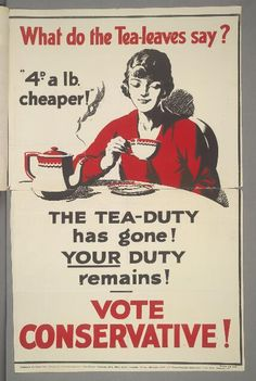 """""""What do the tea leaves say? .. The Tea-Duty has gone! ... Vote Conservative"""" 1929 British Conservative Party election poster depicts woman looking into cup of tea smiling over cut in cost of tea / Boedleian Libraries, University of Oxford, UK"""