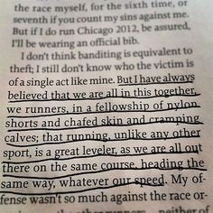 Running Matters #171: But I have always believed that we are all in this together, we are runners, in a fellowship of nylon shorts and chafed skin and cramping calves; that running, unlike any other sport, is a great leveller, as we are all out there on the same course, heading the same way, whatever our speed.