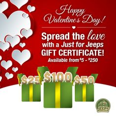Send your Valentine one of our electronic gift certificates today! Shop now and receive it via email within 10 minutes of your order.  Order now: JustForJeeps.com/gice.html