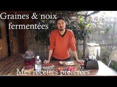 Graines & noix fermentées, ma recette préférée - www.regenere.org