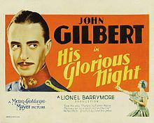 His Glorious Night. John Gilbert, Catherine Dale Owen, Nance O'Neil, Hedda Hopper. Directed by Lionel Barrymore. MGM. 1929