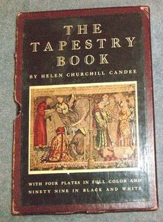 The TAPESTRY BOOK by Helen Churchill Candee (1935, hardcover w/box sleeve)